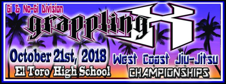 October 21st 2018 Grappling X West Coast Jiu-Jitsu Championships