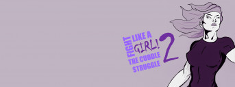 Fight Like a Girl 2: The Cuddle Struggle